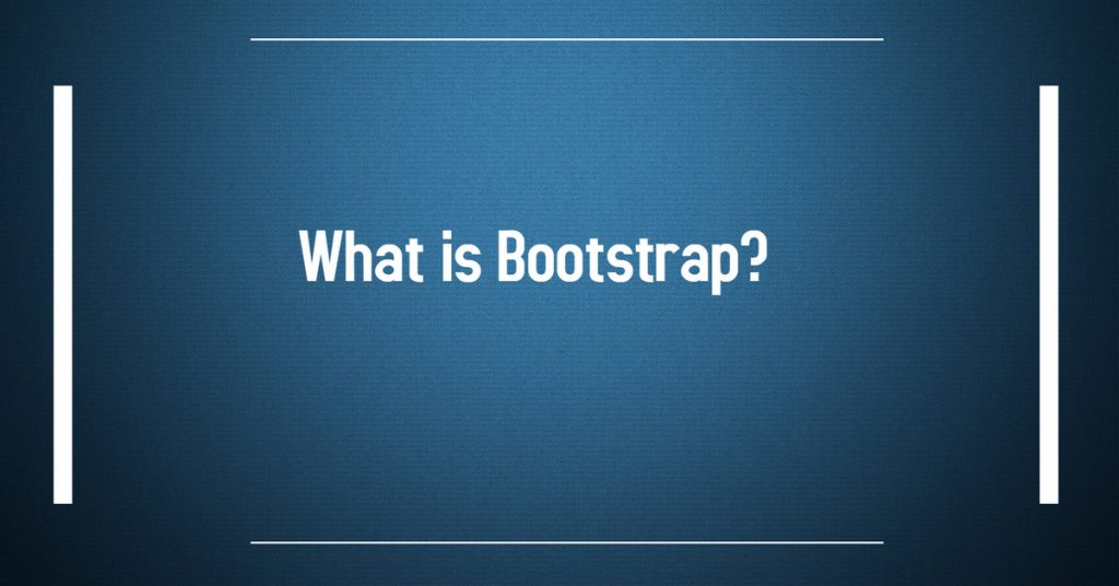 What-is-Bootstrap