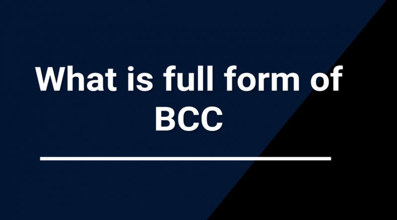 bcc full form