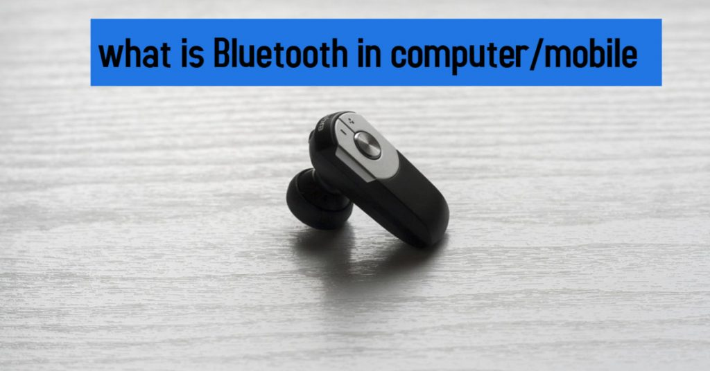 what is Bluetooth in computer/mobile