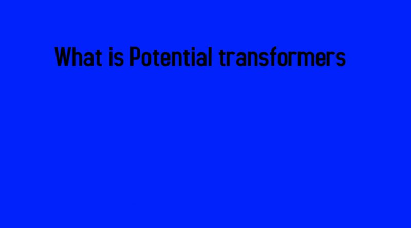 What is Potential transformers