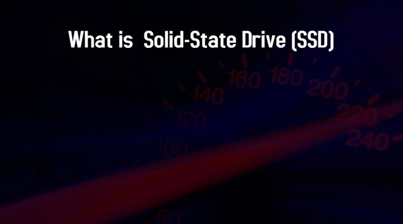 What is Solid-State Drive (SSD)