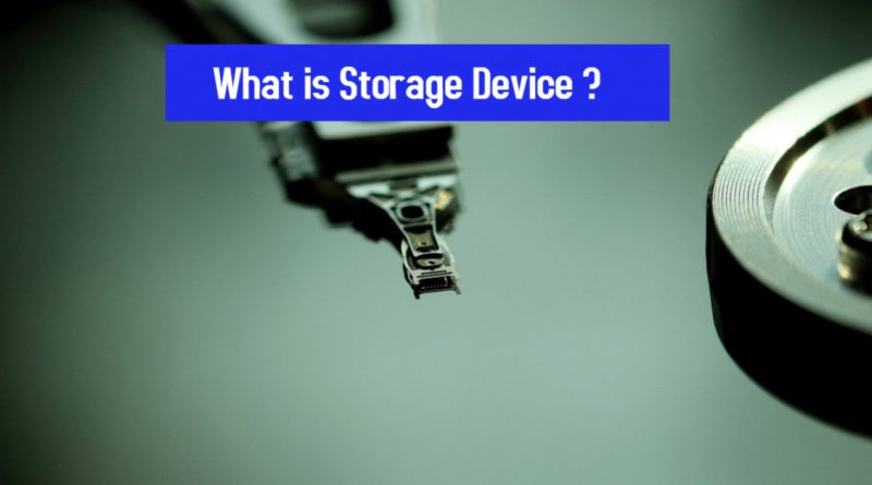 What is Storage Device