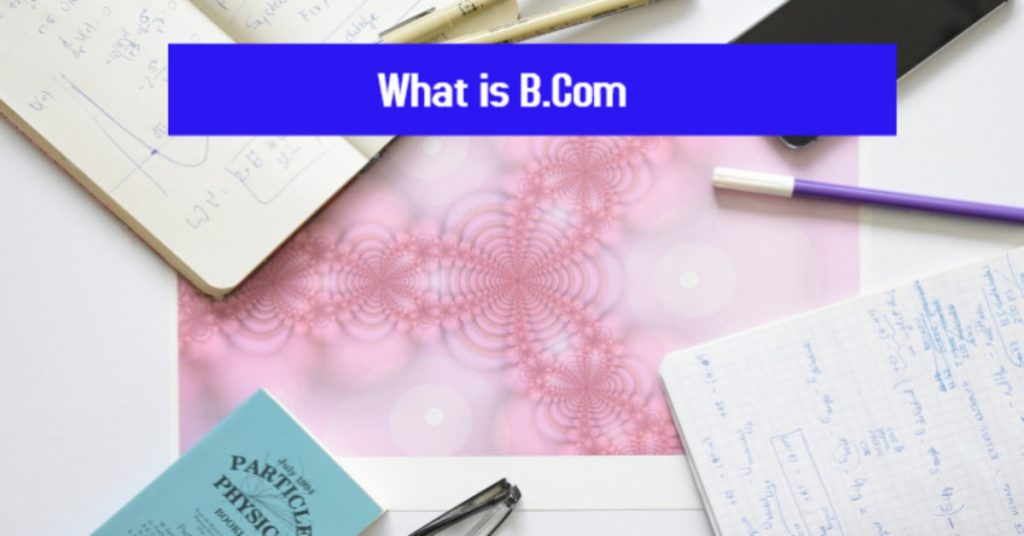 What is B.Com