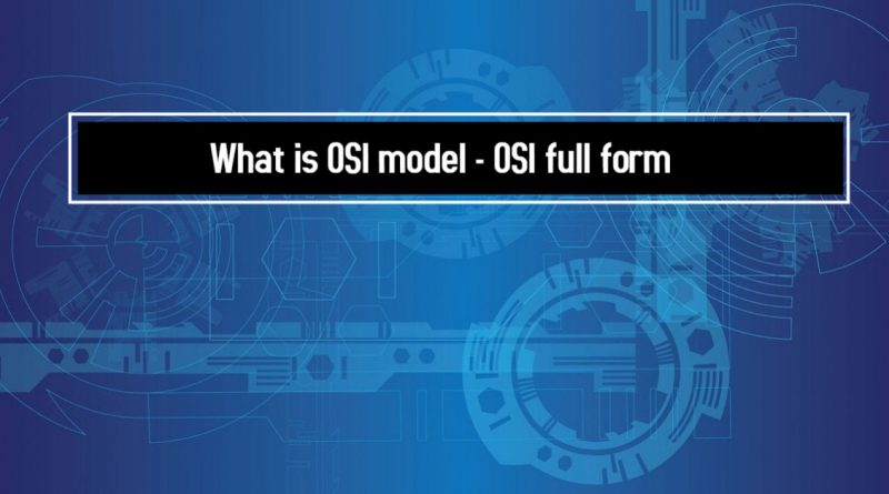 What is OSI model - OSI full form