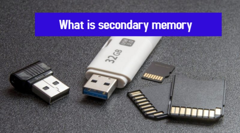What is secondary memory