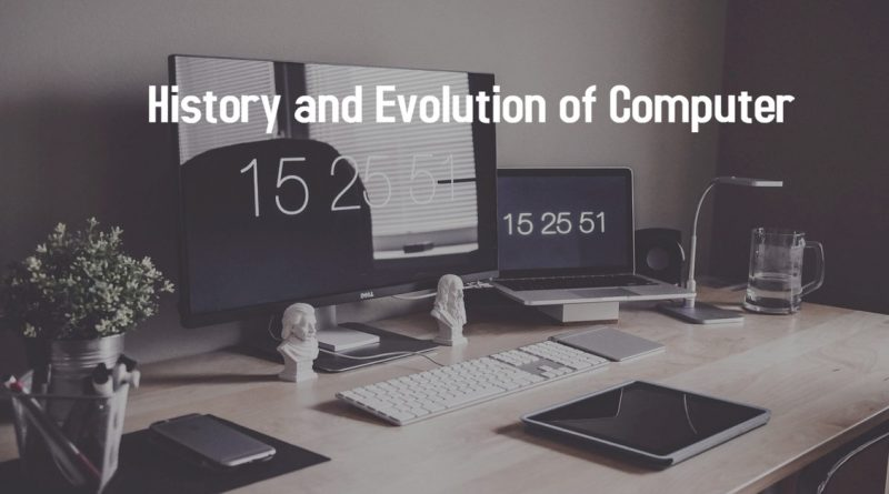 History and Evolution of Computer
