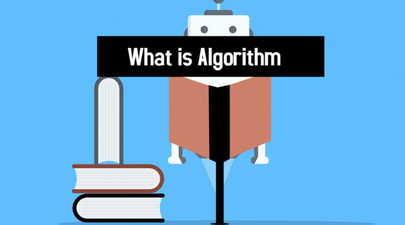 What is Algorithm