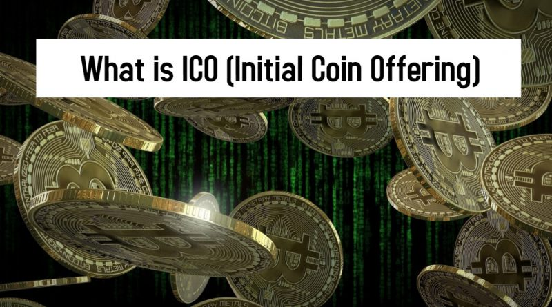What is ICO (Initial Coin Offering)