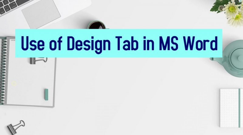 Use of Design Tab in MS Word